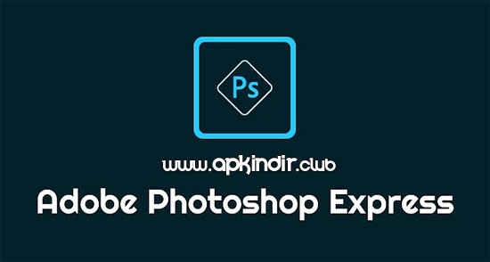 Adobe Photoshop Express APK indir