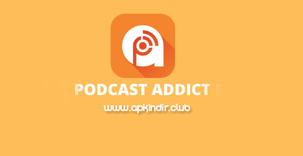 Podcast Addict APK indir